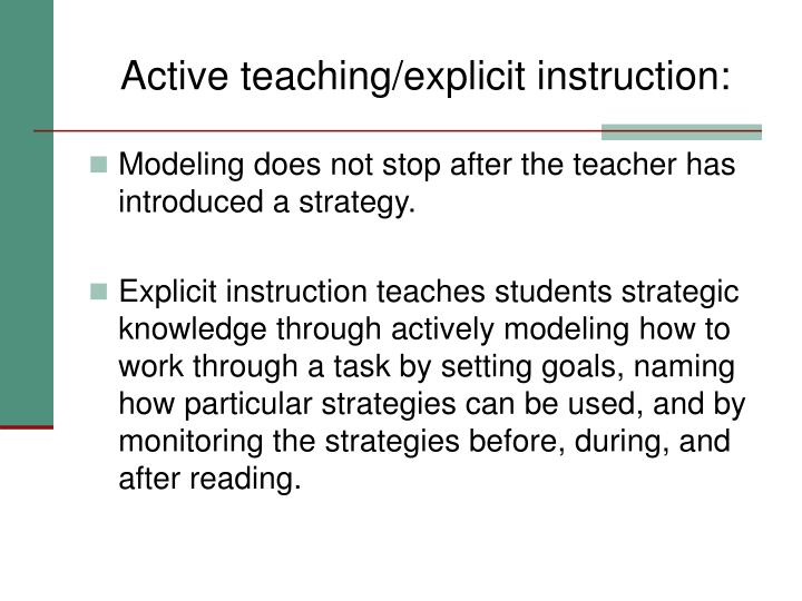 Active teaching/explicit instruction: