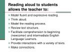 reading aloud to students allows the teacher to