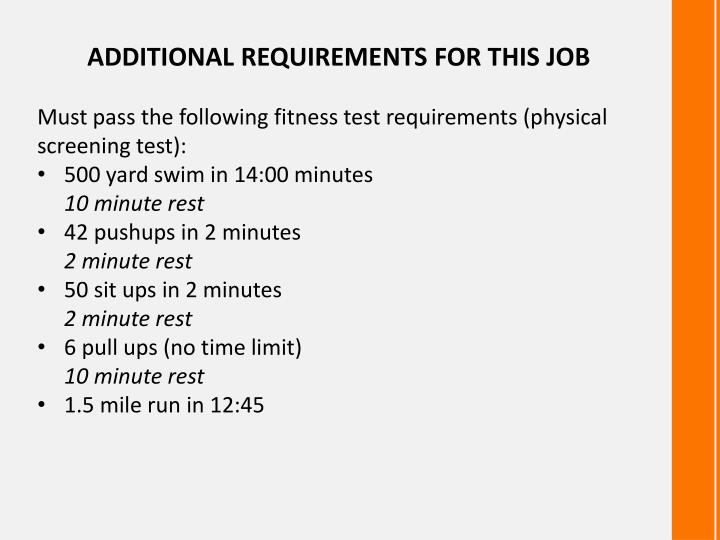 ADDITIONAL REQUIREMENTS FOR THIS JOB