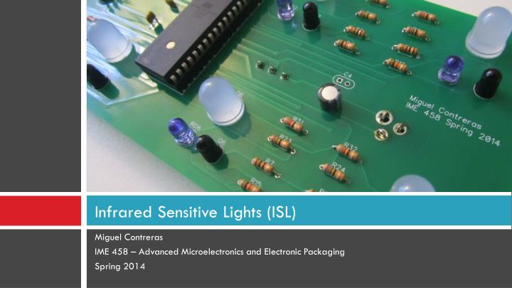 Infrared sensitive lights isl