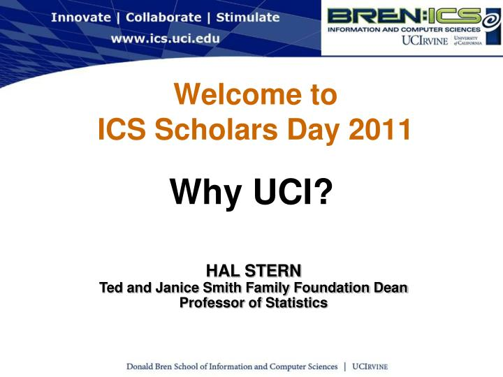 Welcome to ics scholars day 2011