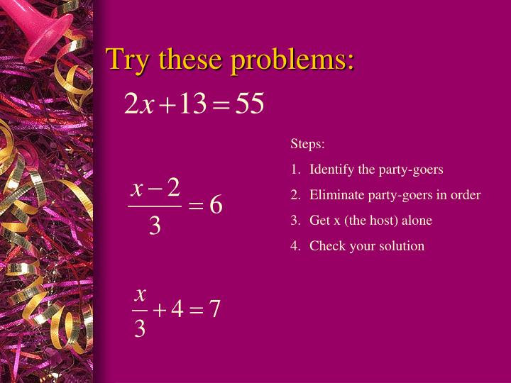 Try these problems: