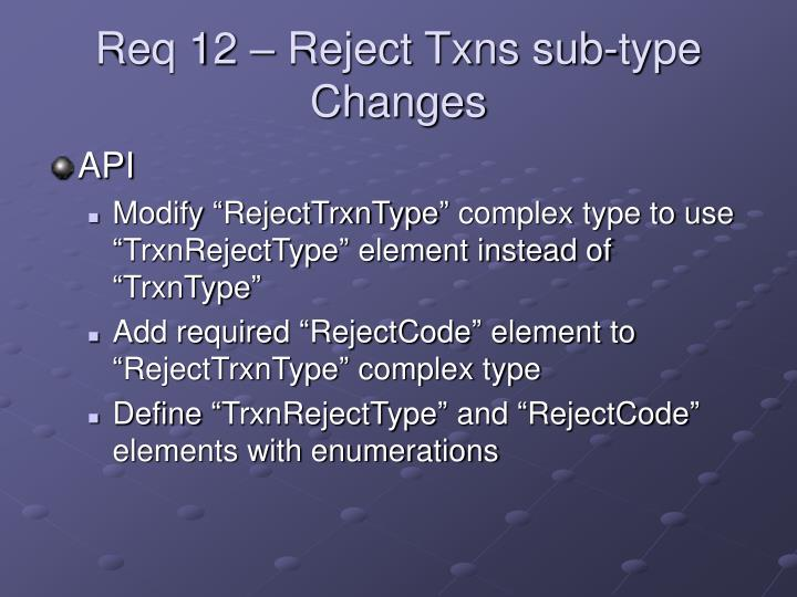 Req 12 – Reject Txns sub-type Changes