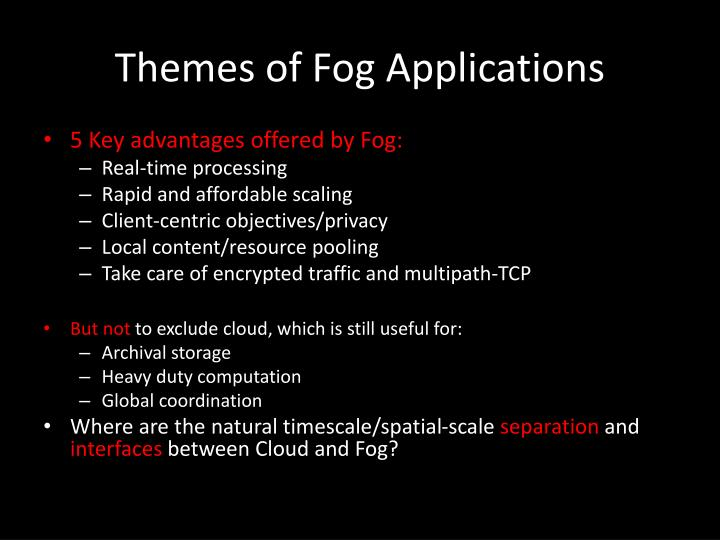 Themes of Fog Applications