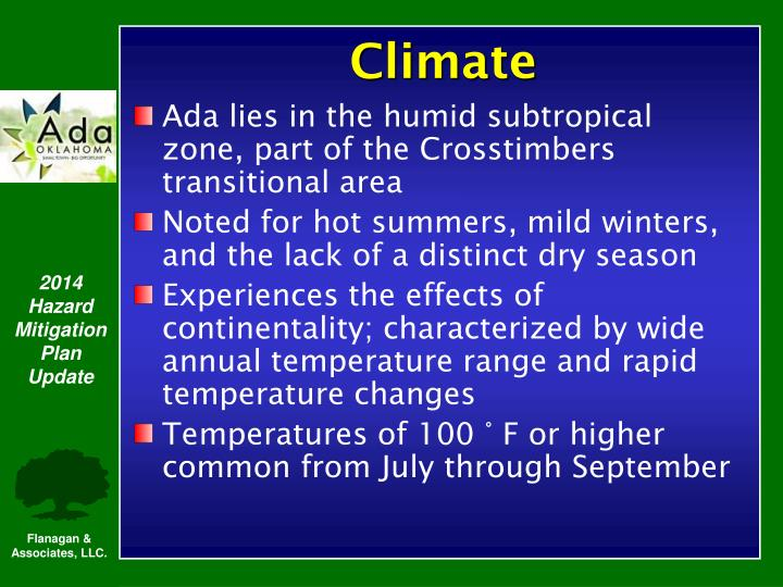 Ada lies in the humid subtropical zone, part of the Crosstimbers transitional area