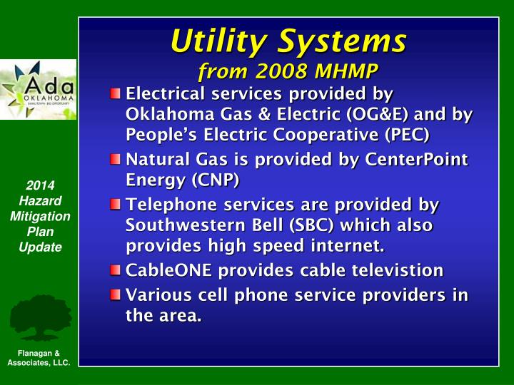 Electrical services provided by Oklahoma Gas & Electric (OG&E) and by People's Electric Cooperative (PEC)