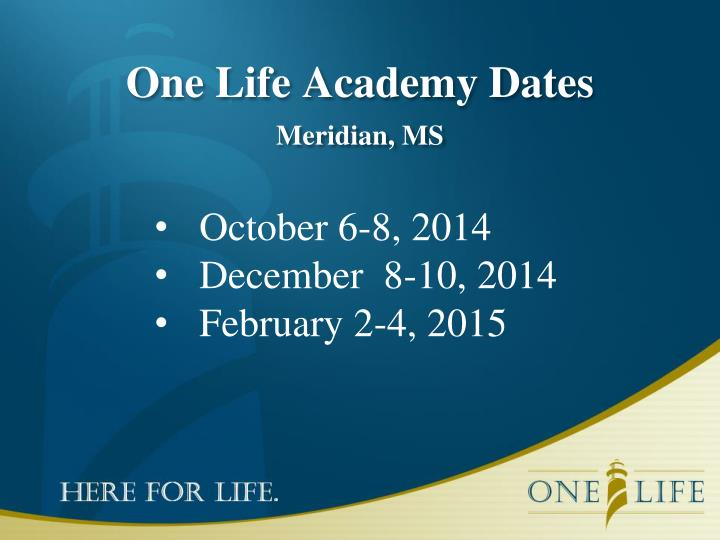 One Life Academy Dates