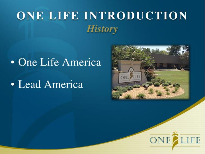 One life introduction history