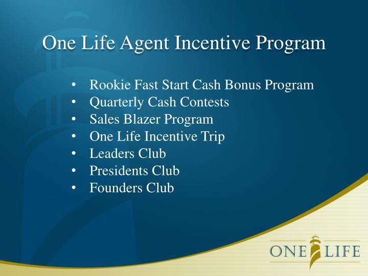 One Life Agent Incentive Program