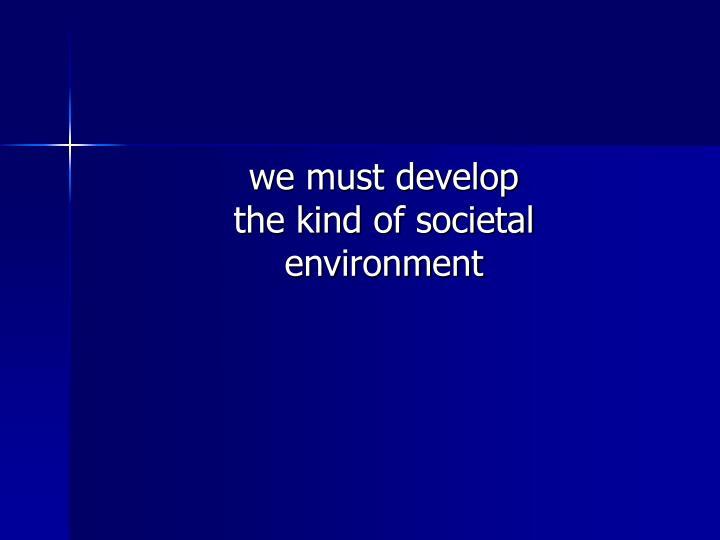 we must develop