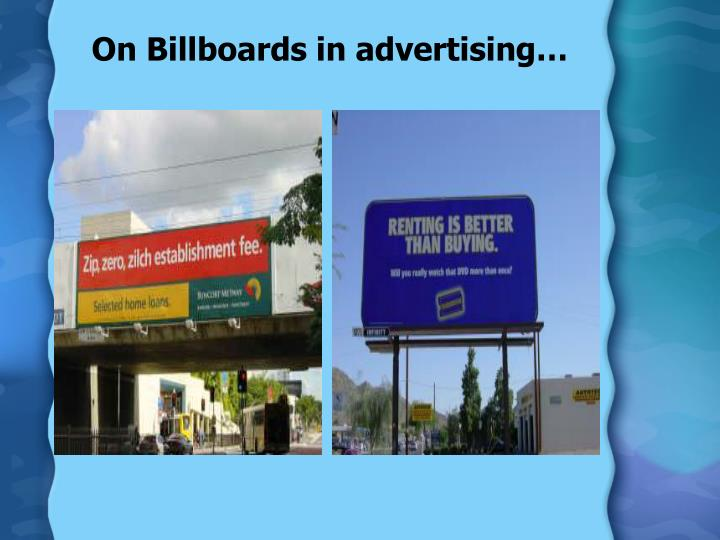 On Billboards in advertising…