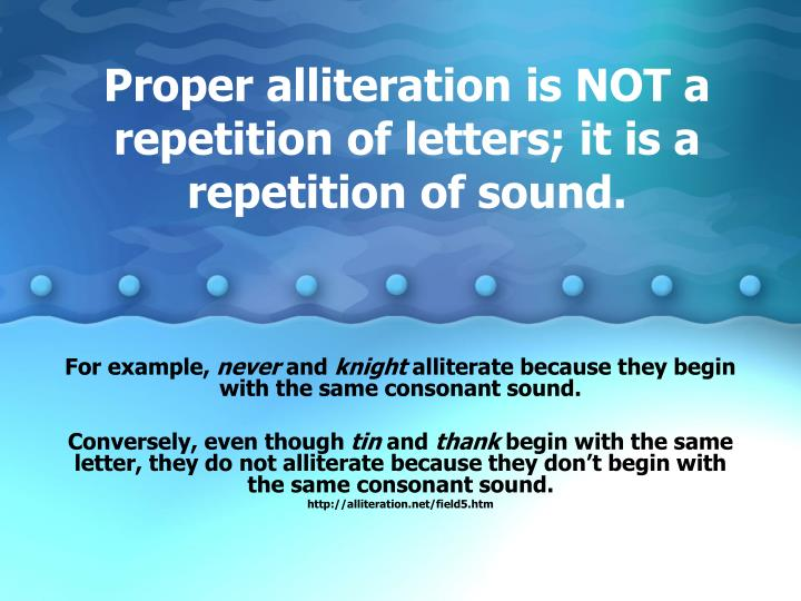 Proper alliteration is NOT a repetition of letters; it is a repetition of sound.