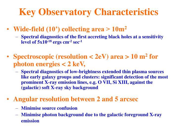Key Observatory Characteristics
