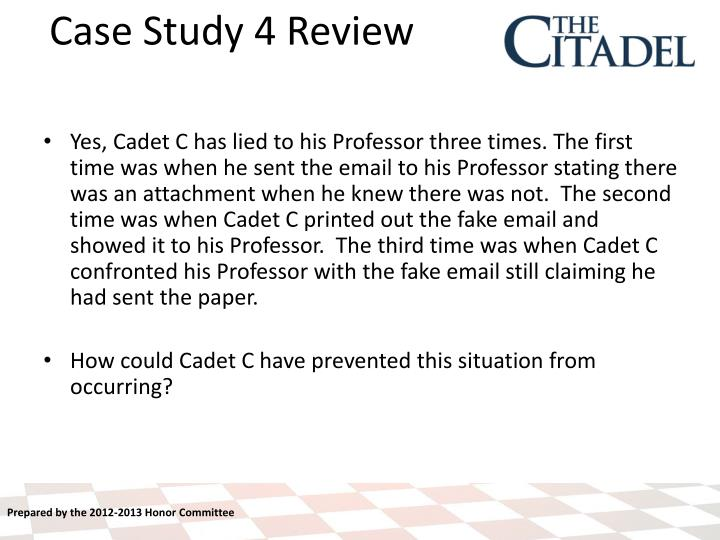Yes, Cadet C has lied to his Professor three times. The first time was when he sent the email to his Professor stating there was an attachment when he knew there was not.  The second time was when Cadet C printed out the fake email and showed it to his Professor.  The third time was when Cadet C confronted his Professor with the fake email still claiming he had sent the paper.