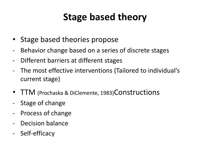 Stage based theory
