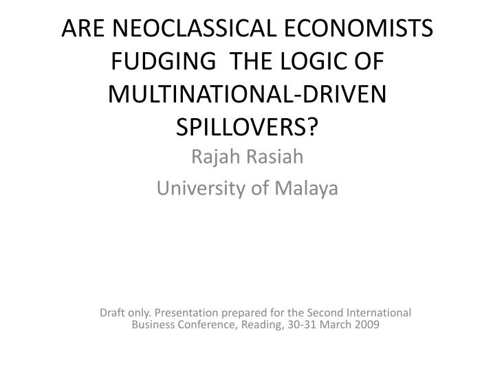 Are neoclassical economists fudging the logic of multinational driven spillovers