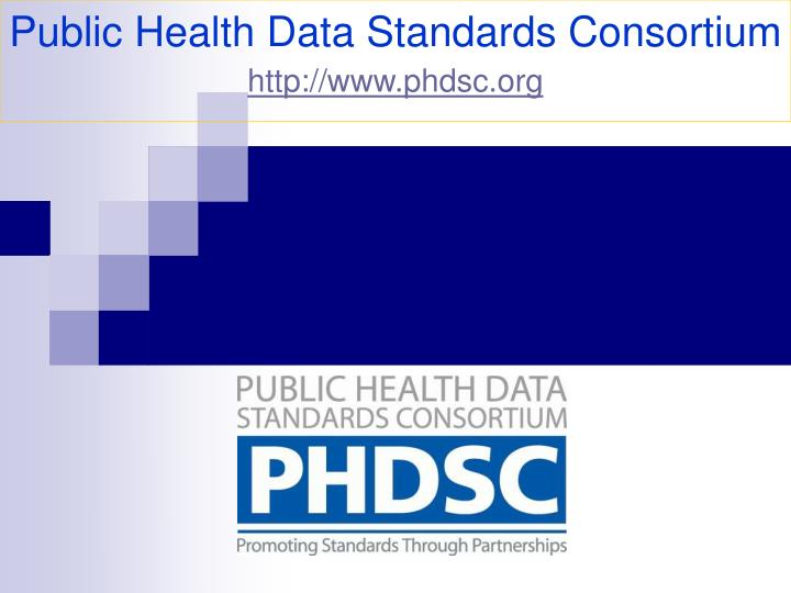 Public health data standards consortium http www phdsc org