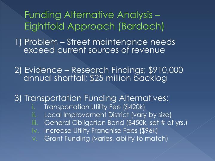 Funding Alternative Analysis – Eightfold Approach (Bardach)