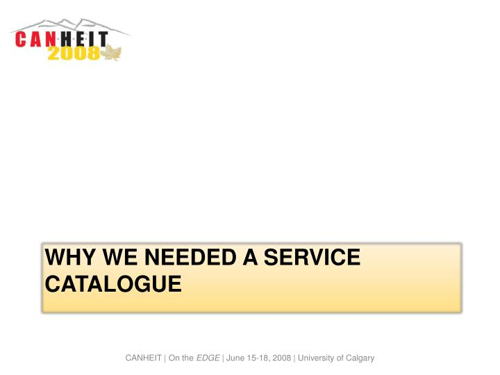 why we needed A Service Catalogue