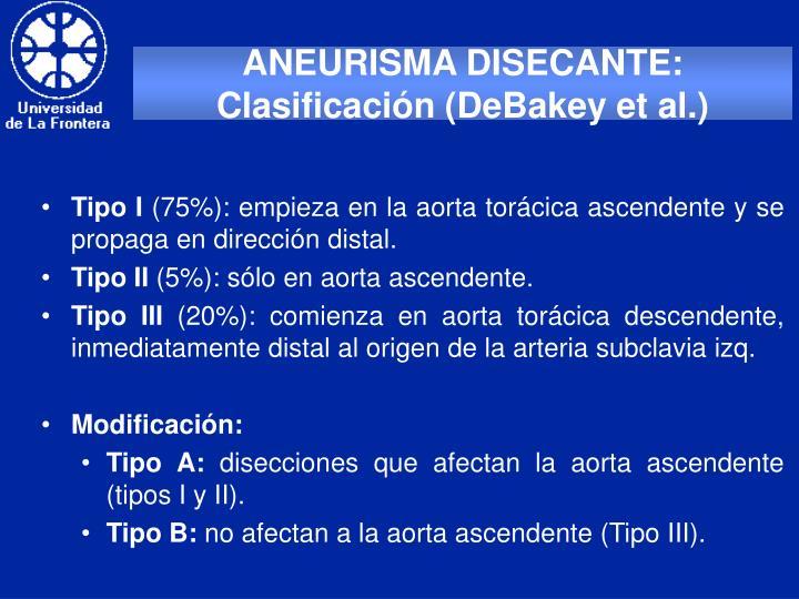 ANEURISMA DISECANTE: Clasificación (DeBakey et al.)