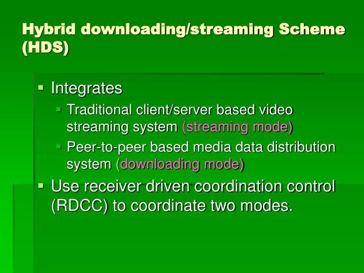 Hybrid downloading/streaming Scheme