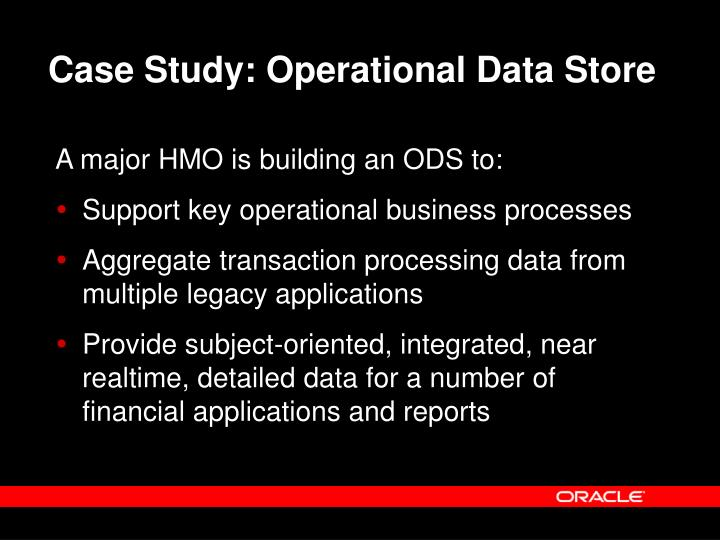 Case Study: Operational Data Store