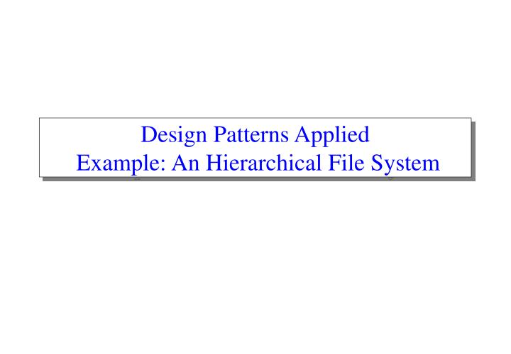 Design patterns applied example an hierarchical file system