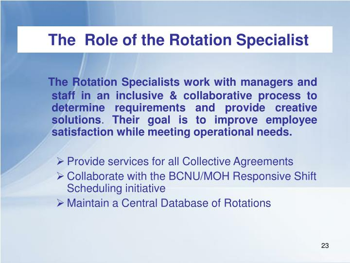 The Rotation Specialists work with managers and  staff in an inclusive & collaborative process to determine requirements and provide creative solutions