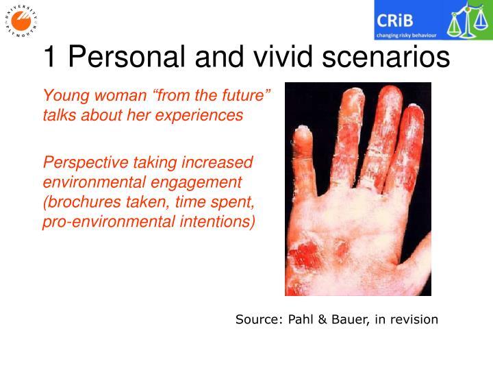 1 Personal and vivid scenarios