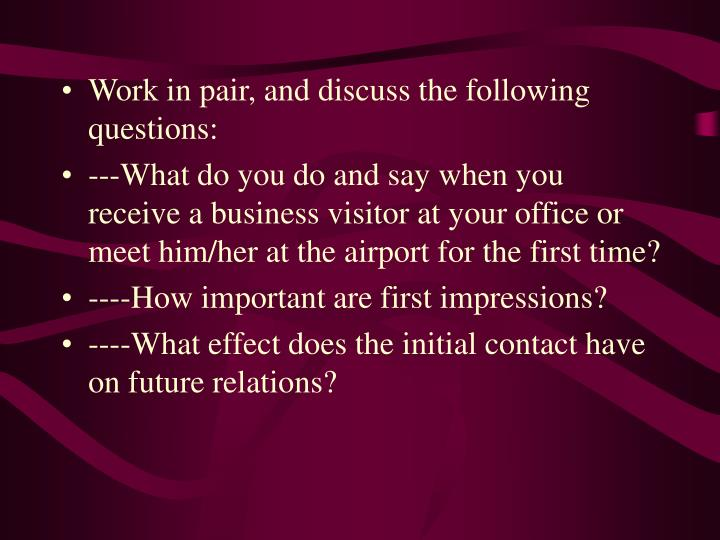 Work in pair, and discuss the following questions: