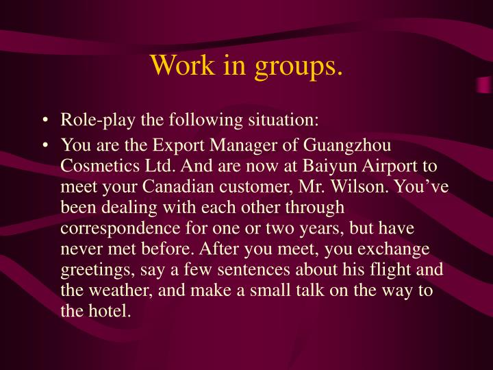 Work in groups.