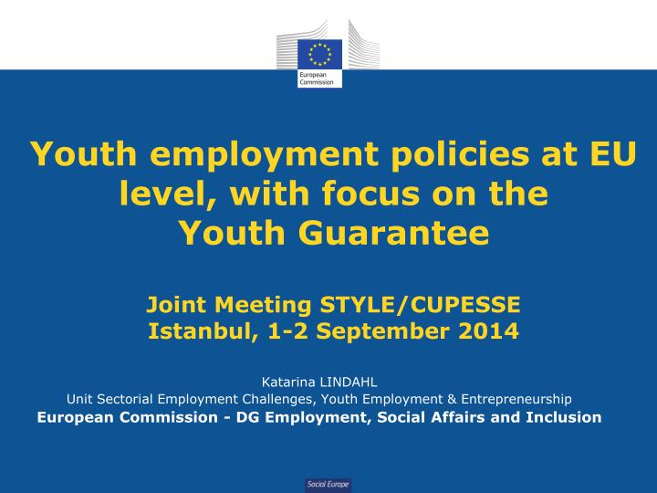 Youth employment policies at EU level, with focus on the