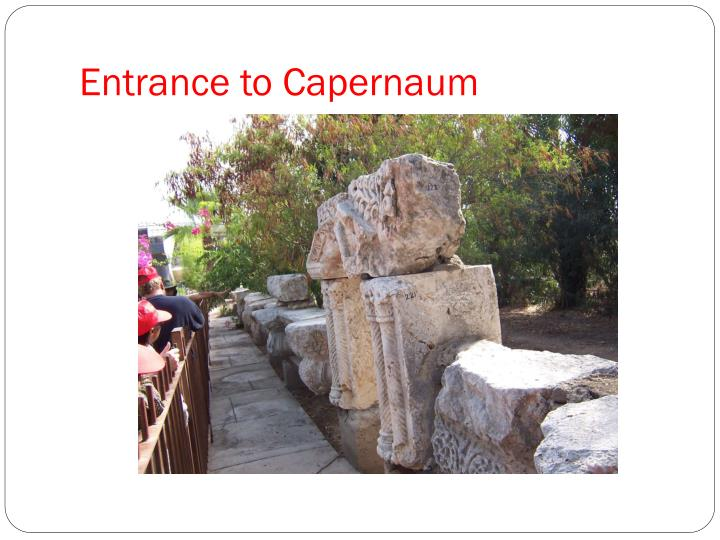 Entrance to Capernaum