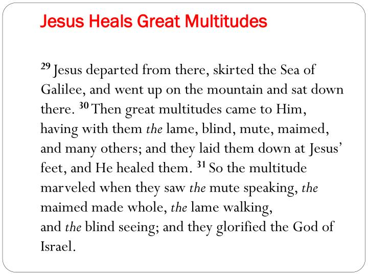 Jesus Heals Great Multitudes