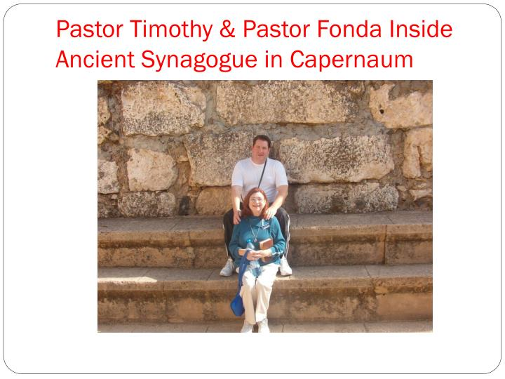Pastor Timothy & Pastor Fonda Inside Ancient Synagogue in Capernaum