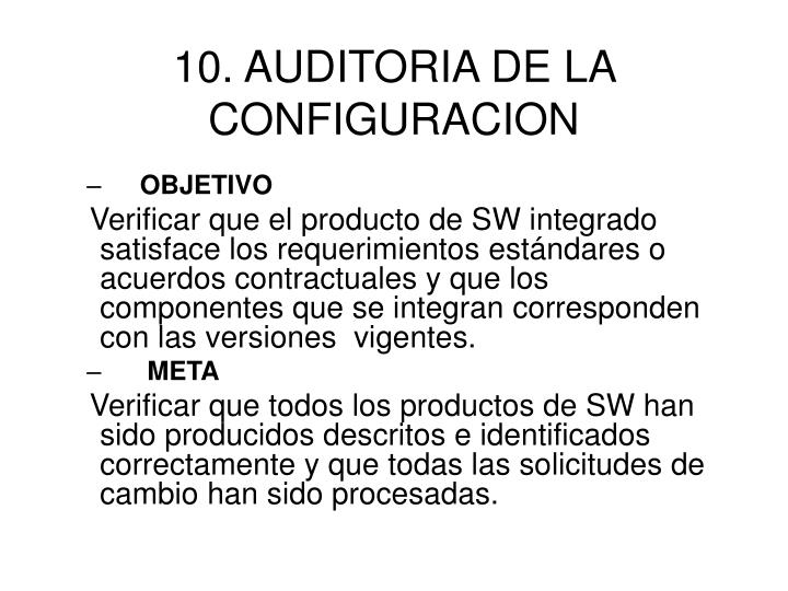 10. AUDITORIA DE LA CONFIGURACION