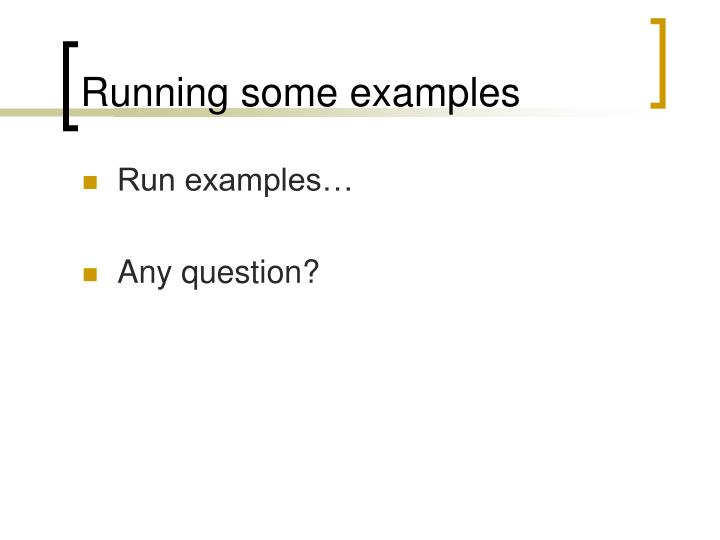 Running some examples
