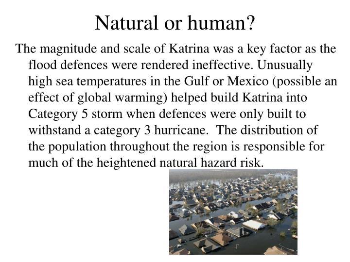 Natural or human?
