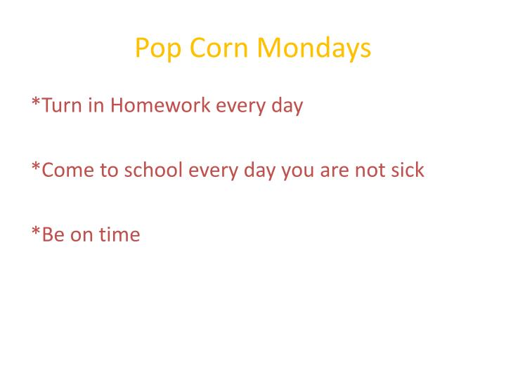 Pop Corn Mondays