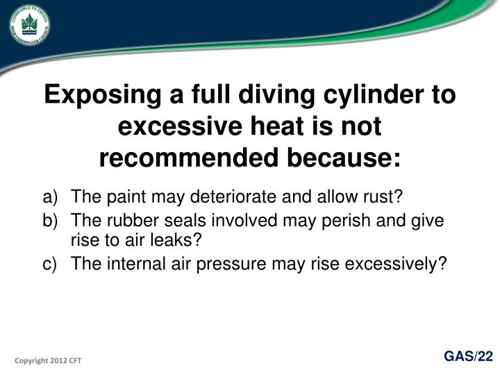 Exposing a full diving cylinder to excessive heat is not recommended because: