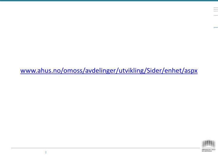 www.ahus.no/omoss/avdelinger/utvikling/Sider/enhet/aspx