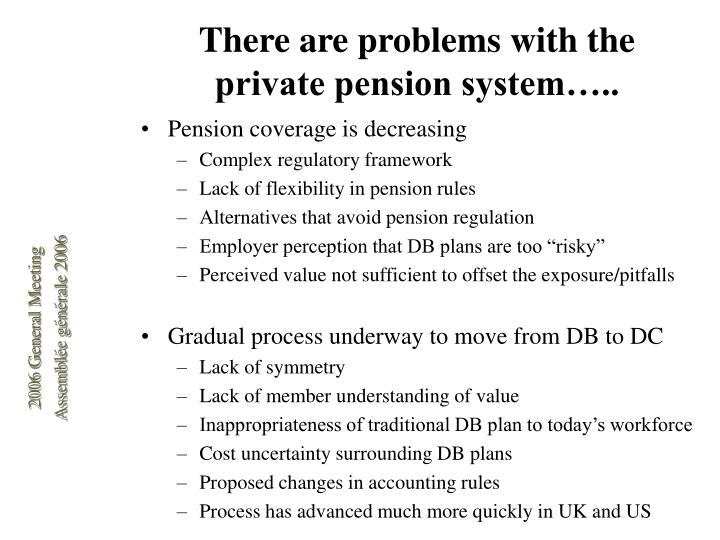 There are problems with the private pension system