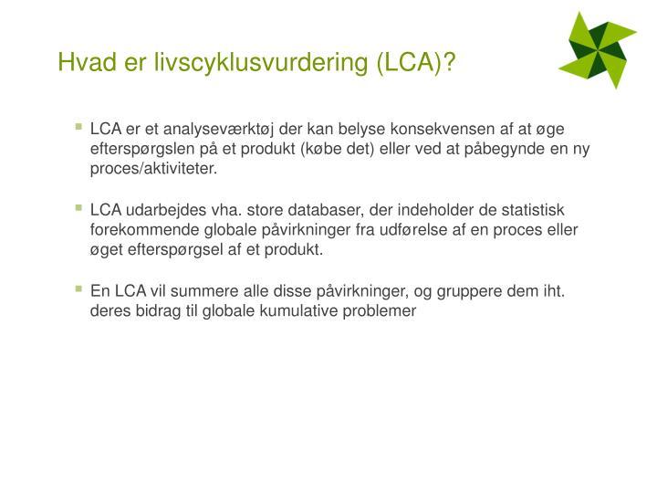 Hvad er livscyklusvurdering (LCA)?