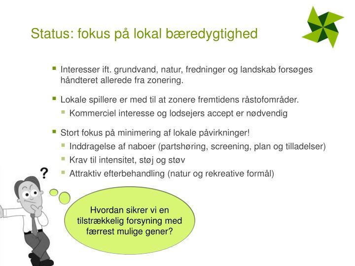 Status: fokus på lokal bæredygtighed