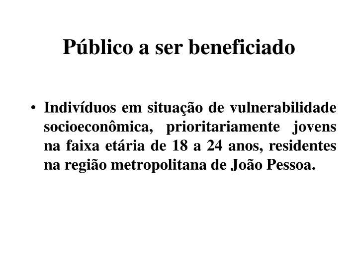 Público a ser beneficiado