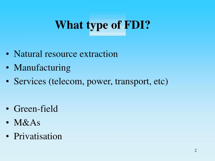 What type of FDI?