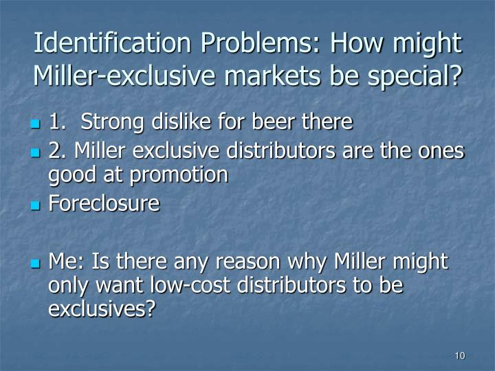 Identification Problems: How might Miller-exclusive markets be special?