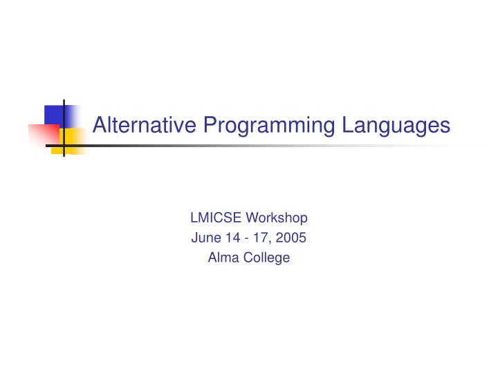 Alternative programming languages