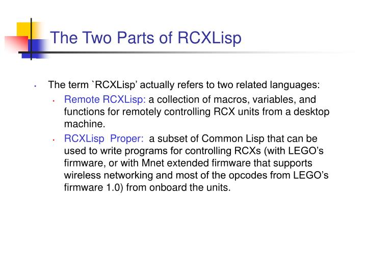The Two Parts of RCXLisp