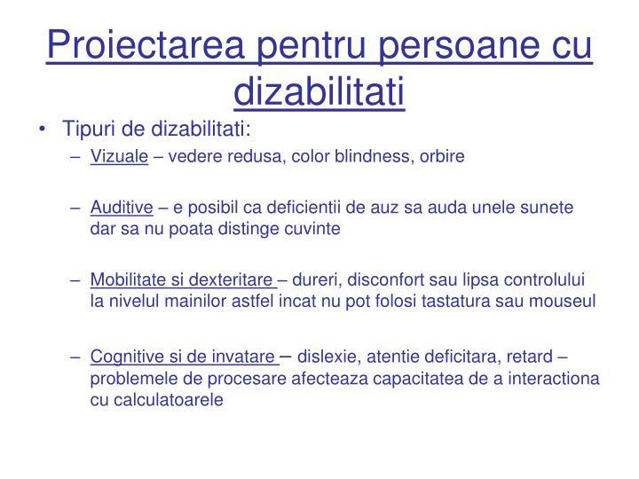 Proiectarea pentru persoane cu dizabilitati